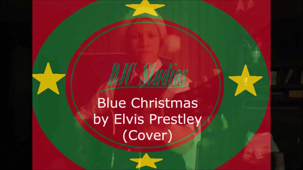 Blue Christmas by Elvis Presley (Cover) - YouTube