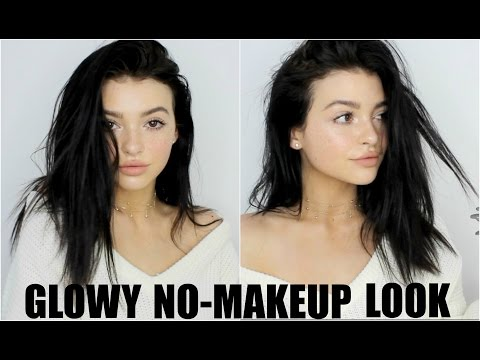 GLOWY NO-MAKEUP LOOK! | 2017 everyday makeup tutorial