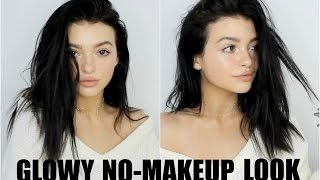 GLOWY NO-MAKEUP LOOK! | 2017 everyday makeup tutorial