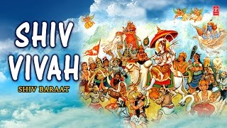 Shiv Vivah Songs, Shiv Baraat Full Audio Songs Juke Box