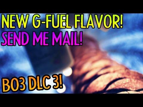 SEND ME MAIL! - NEW G-FUEL FLAVOR - BO3 DLC 3!