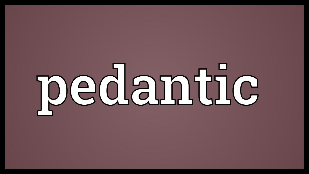 Pedantic meaning youtube pedantic meaning mozeypictures Choice Image