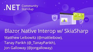 ASP.NET Community Standup - Blazor Native Interop with SkiaSharp