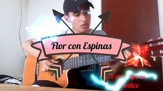 Aprende a tocar Flor con Espinas de Melodico.