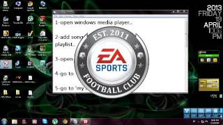 How to add music to fifa 13 PC..(100 % WORKING)..