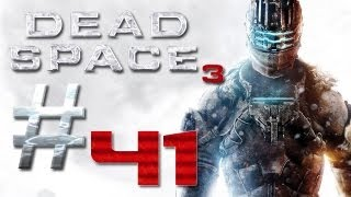 Dead Space 3 Gameplay #41 - Let