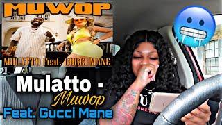 Mulatto - Muwop (Official Video) ft. Gucci Mane REACTION