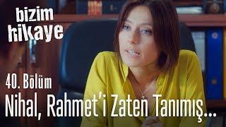 Nihal, Rahmet'in kim olduğunu anlamış - Bizim Hikaye 40. Bölüm thumbnail