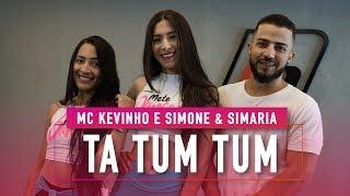 Baixar Ta Tum Tum - MC Kevinho e Simone & Simaria - Coreografia: Mete Dança