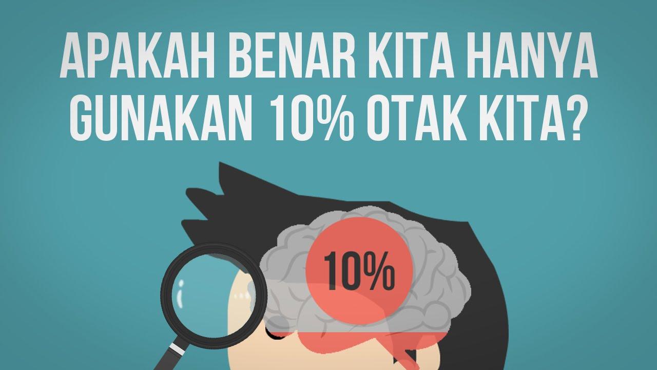 Apakah Benar Kita Hanya Menggunakan 10% Otak Kita?