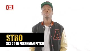 XXL Freshman 2016 - Stro Pitch