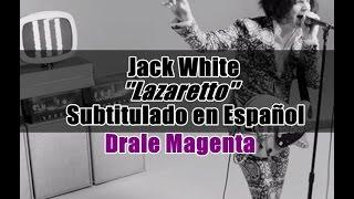 Jack White - Lazaretto   Subtitulado Español
