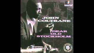 John Coltrane - Dear Old Stockholm