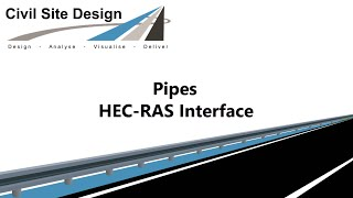 Civil Site Design - Pipes - HEC-RAS Interface
