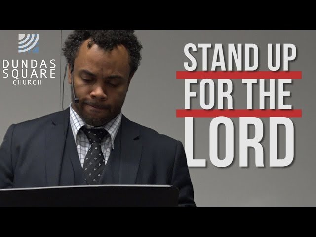 Who will stand up for the LORD!