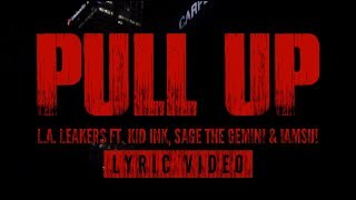 Baixar - L A Leakers Ft Kid Ink Sage The Gemini Iamsu Pull Up Lyric Video Grátis