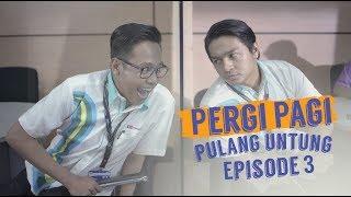 Thumbnail of Pergi Pagi Pulang Untung   Episode 3 – Kerjaan Baru, Saingan Baru