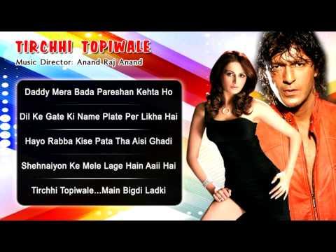Tirchhi Topiwale {HD} - All Songs - Chunky...