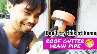 Roof Gutter Drain Pipe Tama kaya to Tagalog