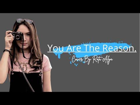 You Are The Reason - Calum Scott  ( Cover by Ratu  Alya )