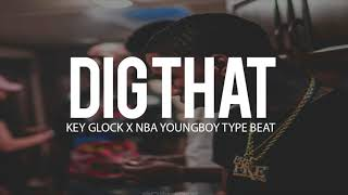 "(FREE) Key Glock x NBA Youngboy Type Beat "" Dig That "" 2018 Prod By (TnTXD x @yung tago)"