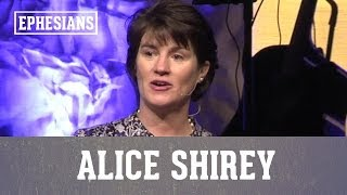 Ephesians: God Did the Heavy Lifting - Alice Shirey