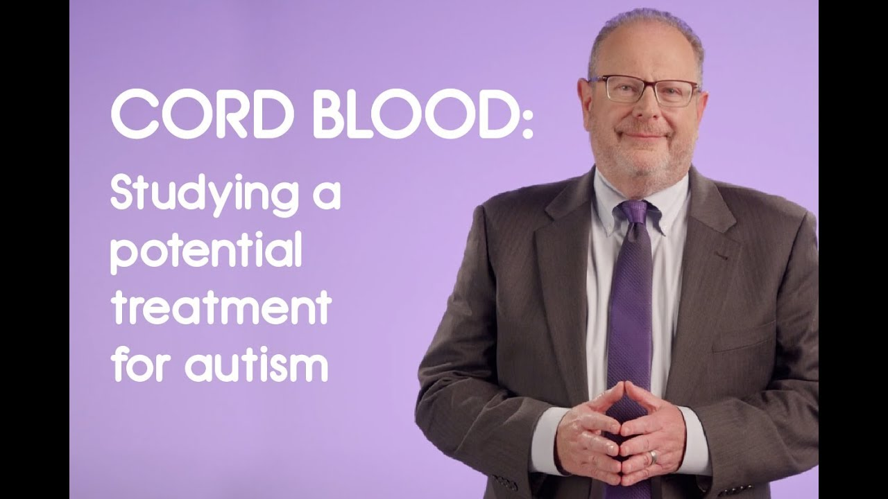 Cord Blood: Studying a Potential Treatment for Children with Autism