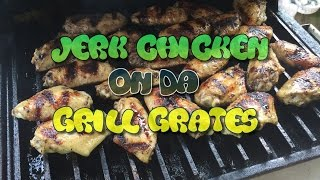 Jerk Chicken On Da Grill Grates