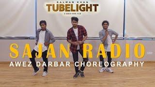 Sajan Radio - Tubelight | Awez Darbar Choreography