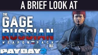 A brief look at The Gage Russian Weapon Pack DLC. [PAYDAY 2]