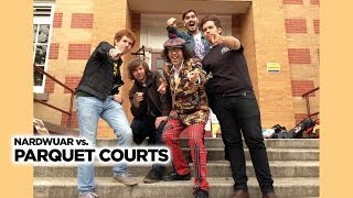 Nardwuar vs. Parquet Courts