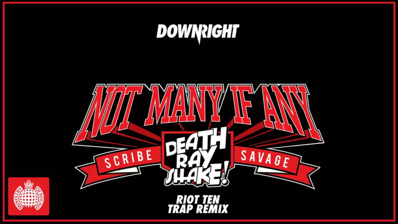 Download Death Ray Shake & Scribe & Savage - Not Many If Any (Riot Ten Trap Remix)