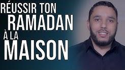 TOUT POUR RÉUSSIR TON RAMADAN À LA MAISON