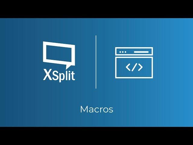 XSplit Broadcaster: Macros