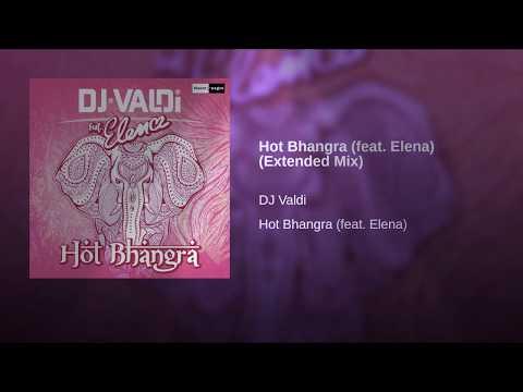 Hot Bhangra Ft. Elena (Extended Mix) Dj Valdi (Apurba Cruze)