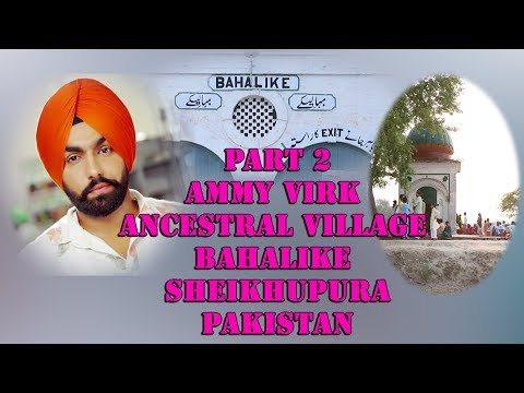 Ammy Virk Ancestral Village Bahalike! discusion with villagers abt ammy,s forefathers & partition