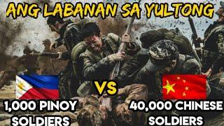 1,000 Filipino na Sundalo tinalo ang 40,000 Chinese na sundalo. Ang labanan sa Miudong at Yultong