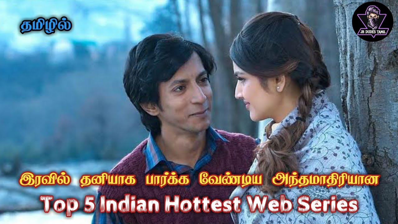 Download Top 5 Hottest Indian Web Series in Tamil Dubbed || You Must Watch Alone || jb dudes tamil