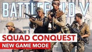 Battlefield V: Squad Conquest - New Limited Time Game Mode - Guide & Impressions