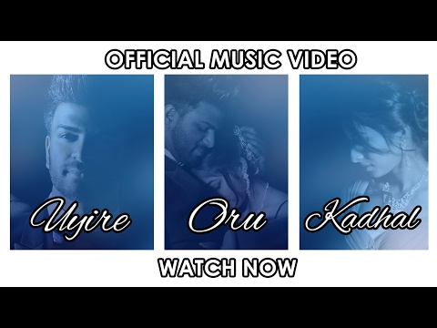 Uyire oru Kadhal - Chris G. ft. S.Nirujan ,Pragathi [Official Musicvideo]