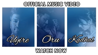 Uyire oru Kadhal - Chris G. ft. S.Nirujan ,Pragathi [Official Musicvideo]