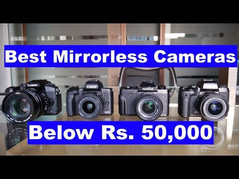 Best Mirrorless Cameras Under Rs.50,000 ($700) In 2019 (Canon M5, Canon M50, Fuji XT100, Lumix G85)