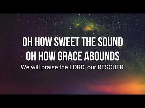 Rescuer (Good News) - Rend Collective with lyrics