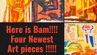 Here is Bam!!!! Four Newest Art pieces !!!!!