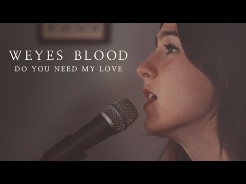 "Weyes Blood Perform ""Do You Need My Love"" Live 