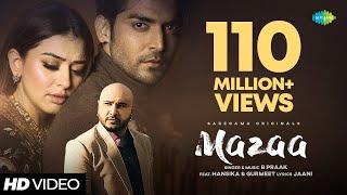 MAZAA | B Praak | Jaani | Arvindr K | New Hindi Songs 2021 |Gurmeet | Hansika | Official Music Video