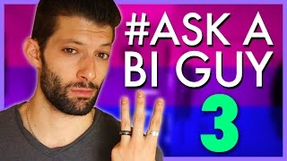Ask A Bi Guy 3