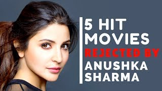 Top 5 Hit Movies Anushka Sharma Rejected That Will Shock You