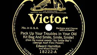 1916 Edward Hamilton - Pack Up Your Troubles In Your Old Kit Bag And Smile, Smile, Smile!