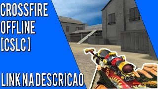 [CS-LC ]2015 CROSSFIRE OU COUNTERSTRIKE?? 6.5 [Crossfire Offline] Download
